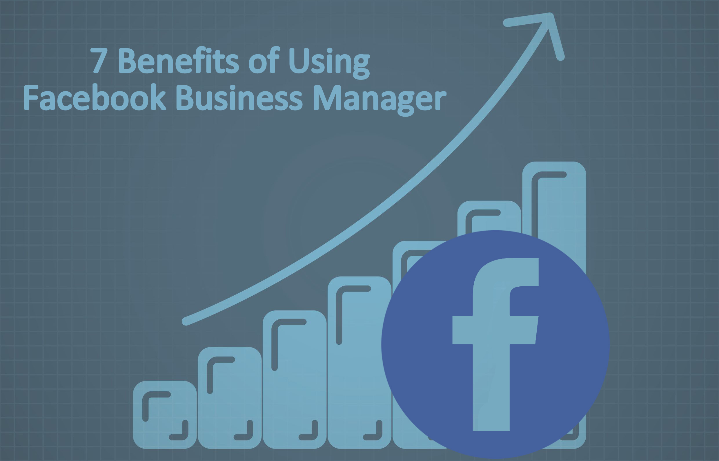 7 Benefits Of Using Facebook Business Manager Technians