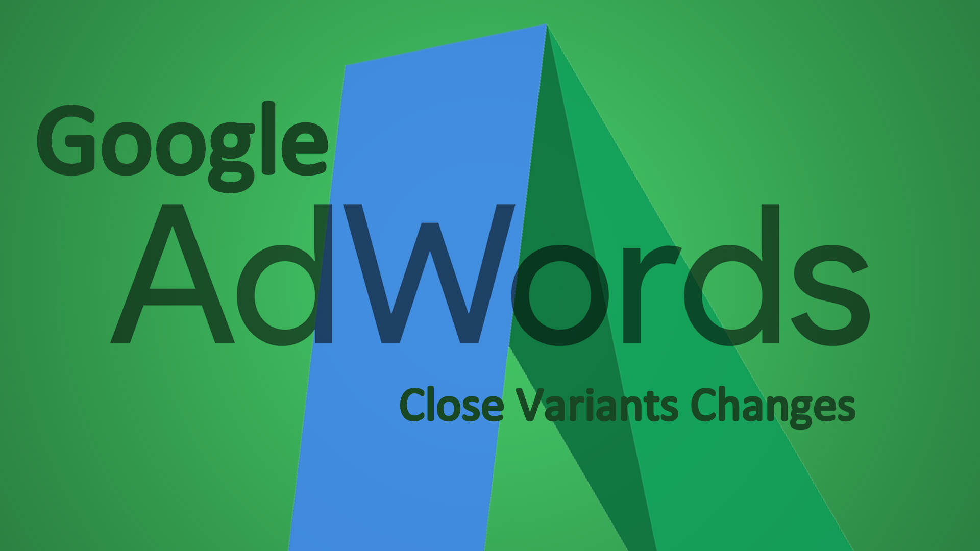 Close Variants Changes by Google AdWords that Shows more Relevant Result