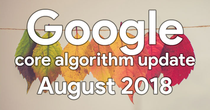 Google core algorithm update 2018