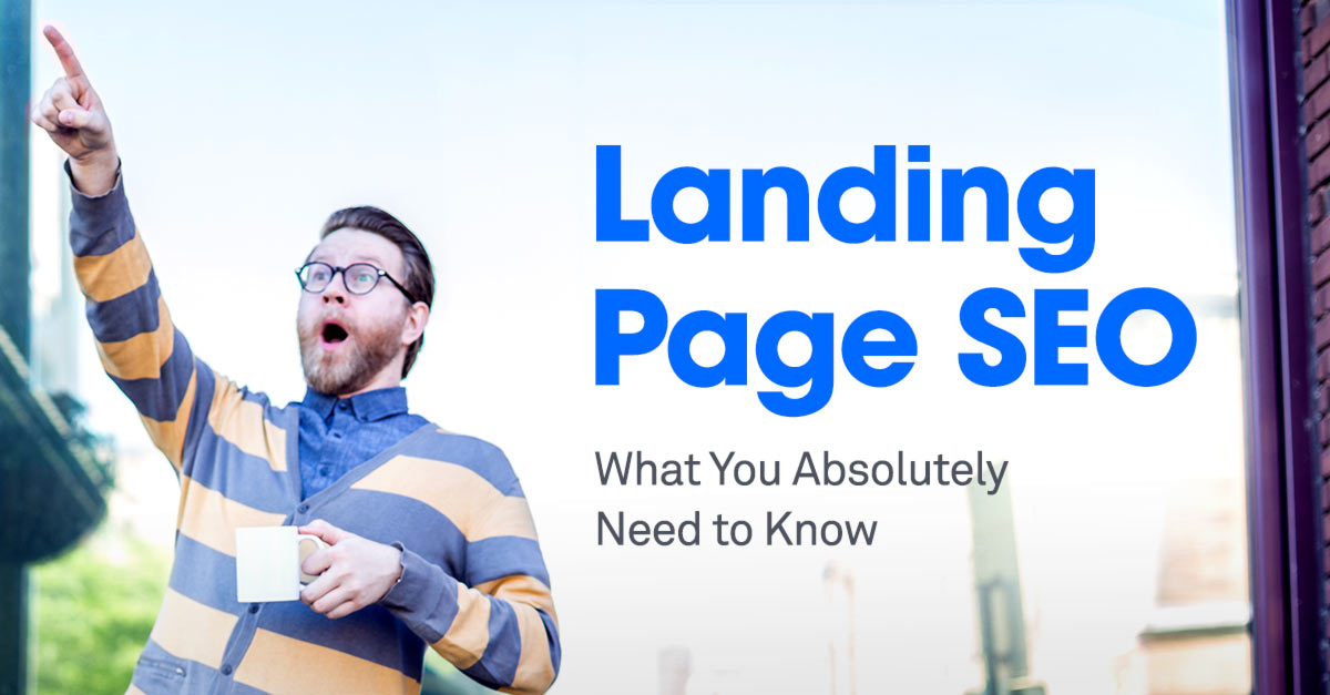 Landing Page Optimization in SEO - All You Need to Know