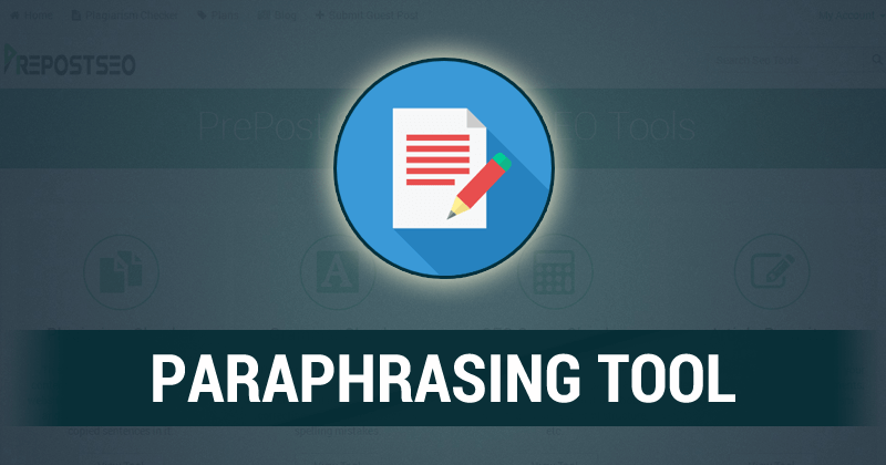 Best Online Paraphrasing Tools That You Can Use! - Technians