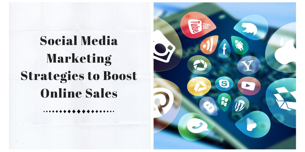Proven Social Media Marketing Strategies To Boost Sales