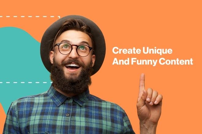 Create Unique And Funny Content